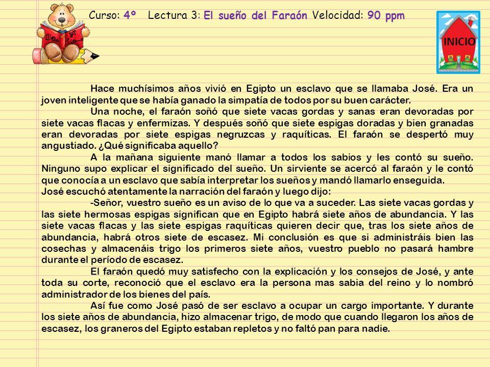 Curso: 4º Lectura 3: El sueño del Faraón Velocidad: 90 ppm