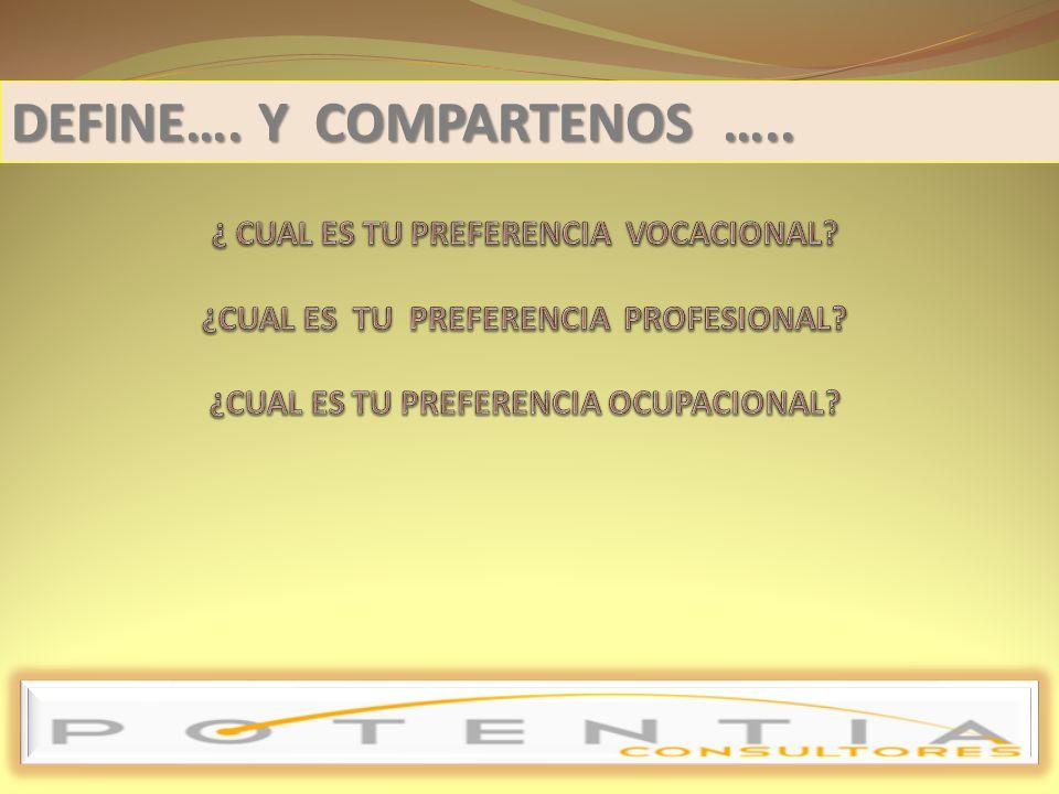 DEFINE…. Y COMPARTENOS …..