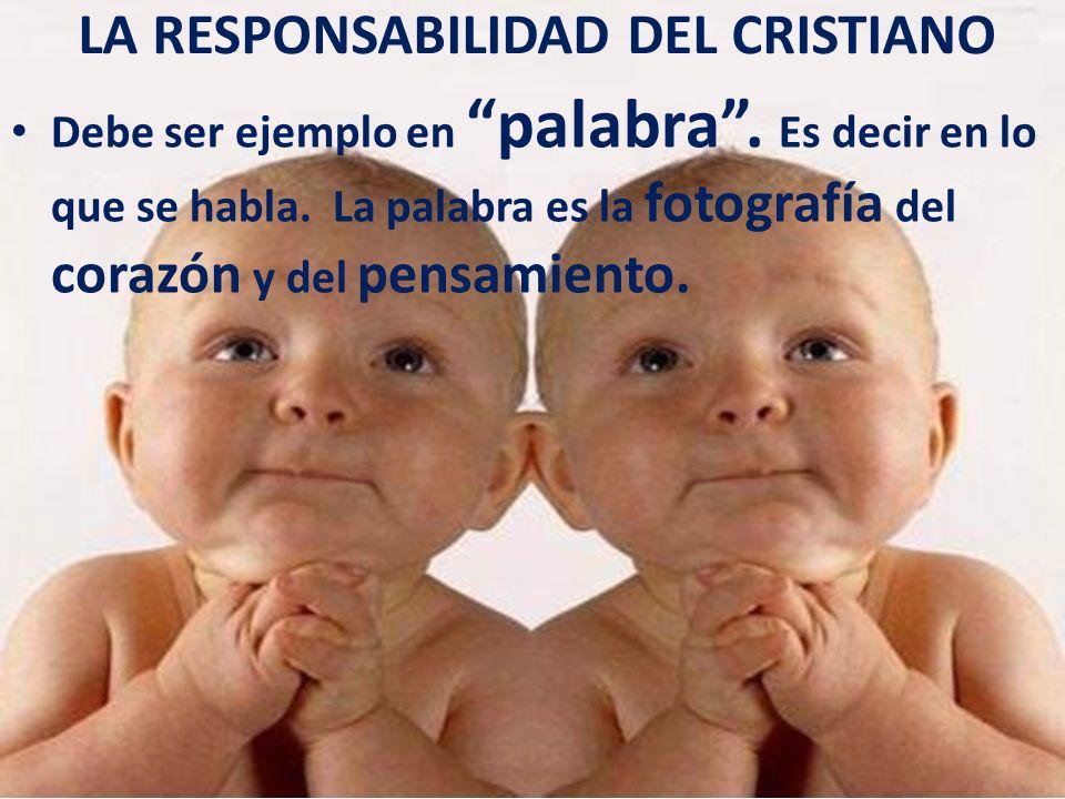 LA RESPONSABILIDAD DEL CRISTIANO