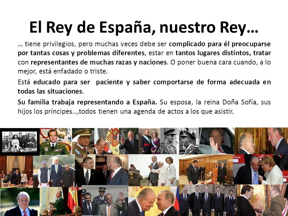 El Rey de España, nuestro Rey…