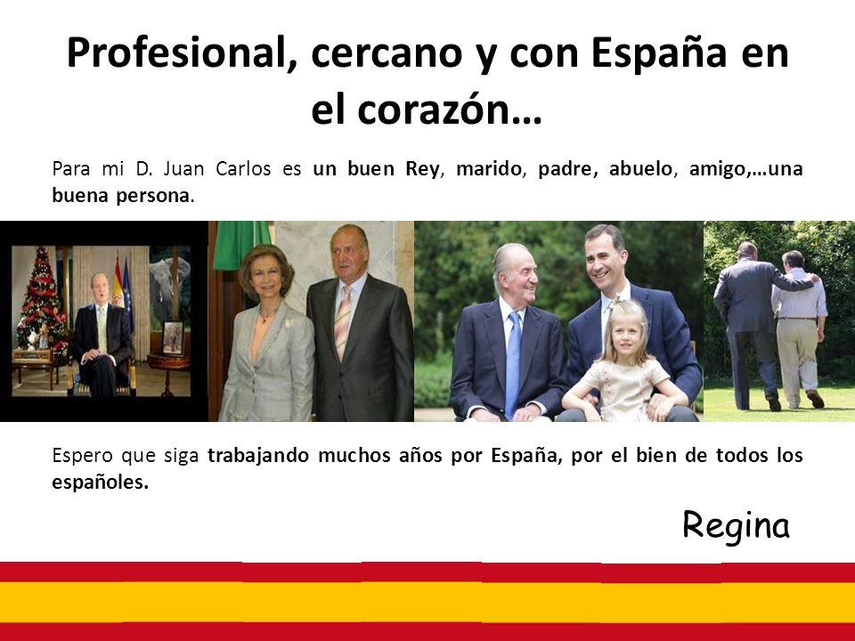 Profesional, cercano y con España en el corazón…