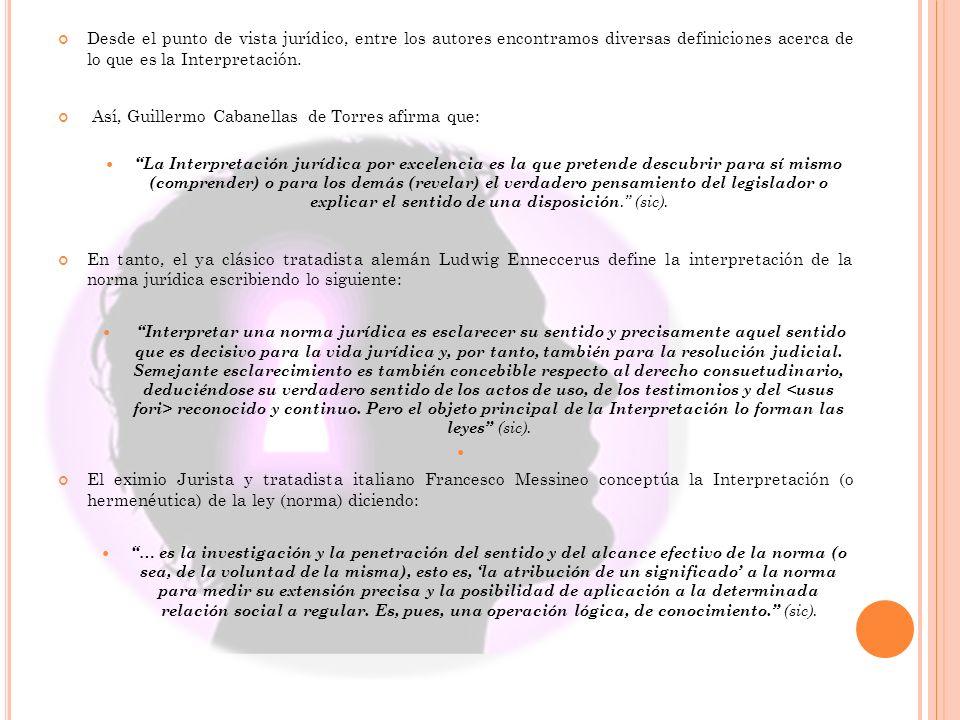 Así, Guillermo Cabanellas de Torres afirma que: