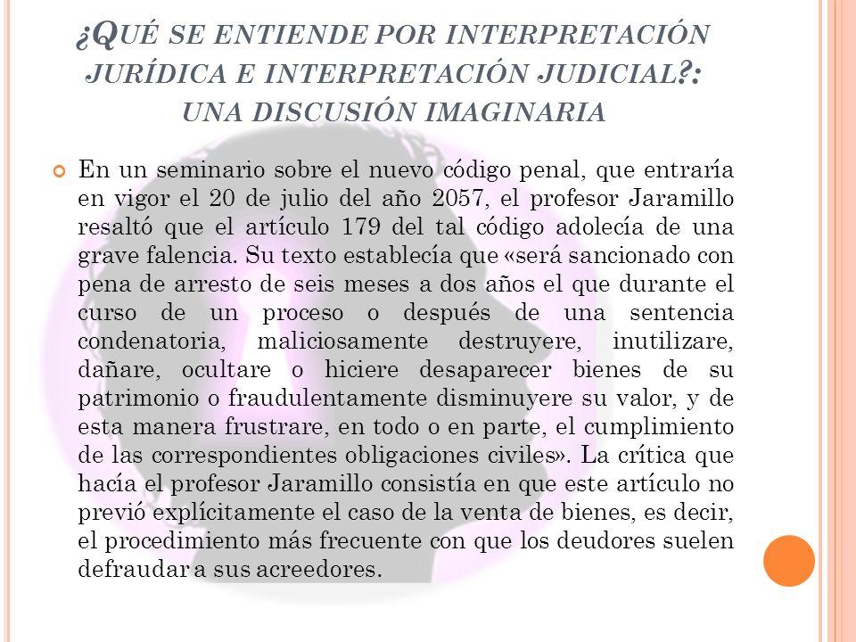 ¿Qué se entiende por interpretación jurídica e interpretación judicial