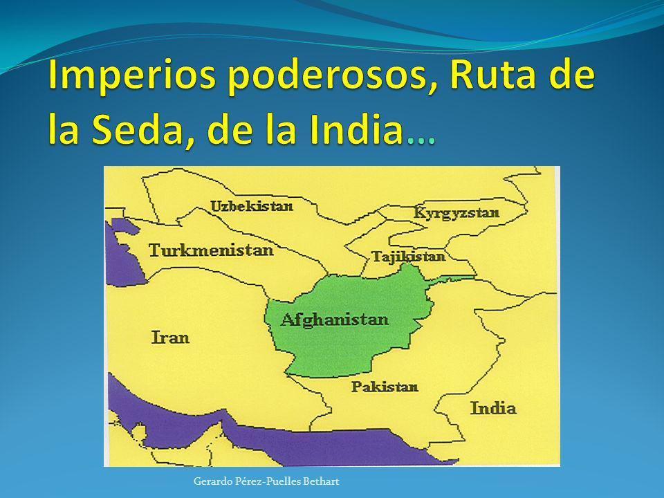 Imperios poderosos, Ruta de la Seda, de la India…