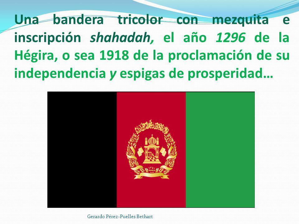 Una bandera tricolor con mezquita e inscripción shahadah, el año 1296 de la Hégira, o sea 1918 de la proclamación de su independencia y espigas de prosperidad…