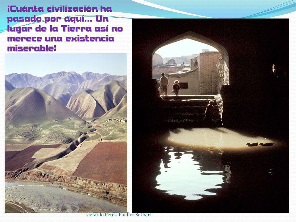 ¡Cuánta civilización ha pasado por aquí… Un lugar de la Tierra así no merece una existencia miserable!