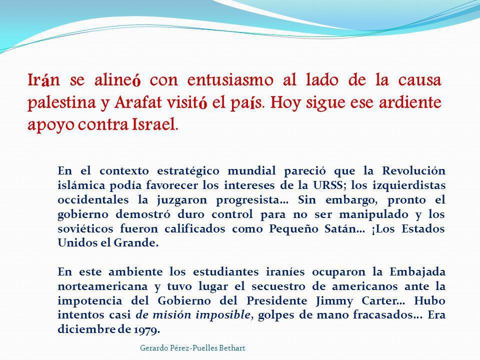 Irán se alineó con entusiasmo al lado de la causa palestina y Arafat visitó el país. Hoy sigue ese ardiente apoyo contra Israel.