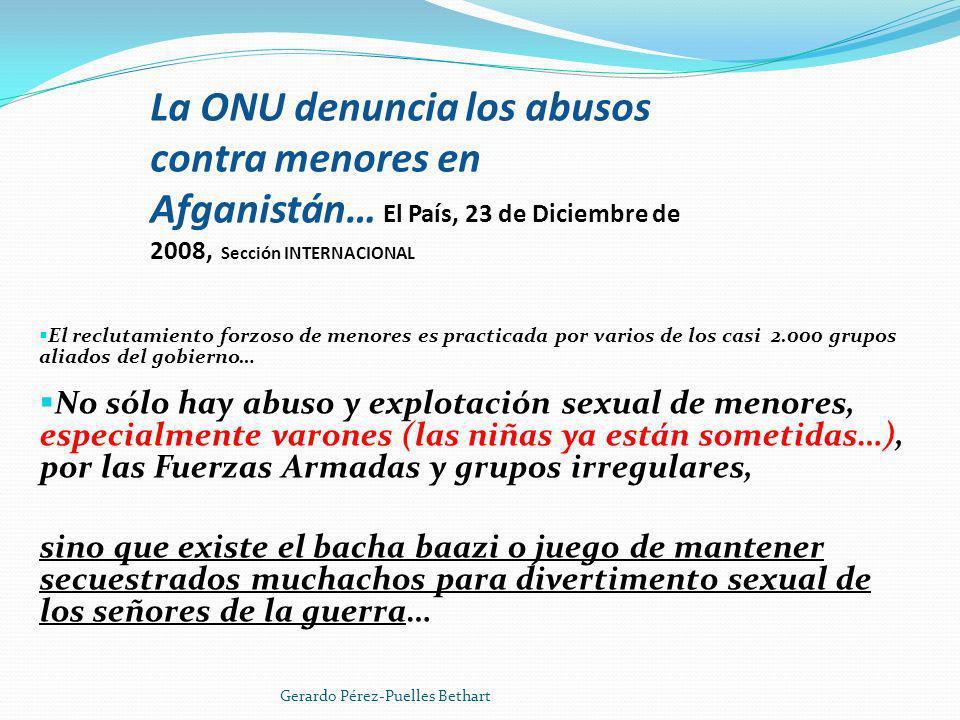 La ONU denuncia los abusos contra menores en Afganistán… El País, 23 de Diciembre de 2008, Sección INTERNACIONAL