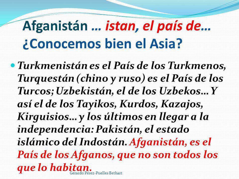 Afganistán … istan, el país de… ¿Conocemos bien el Asia