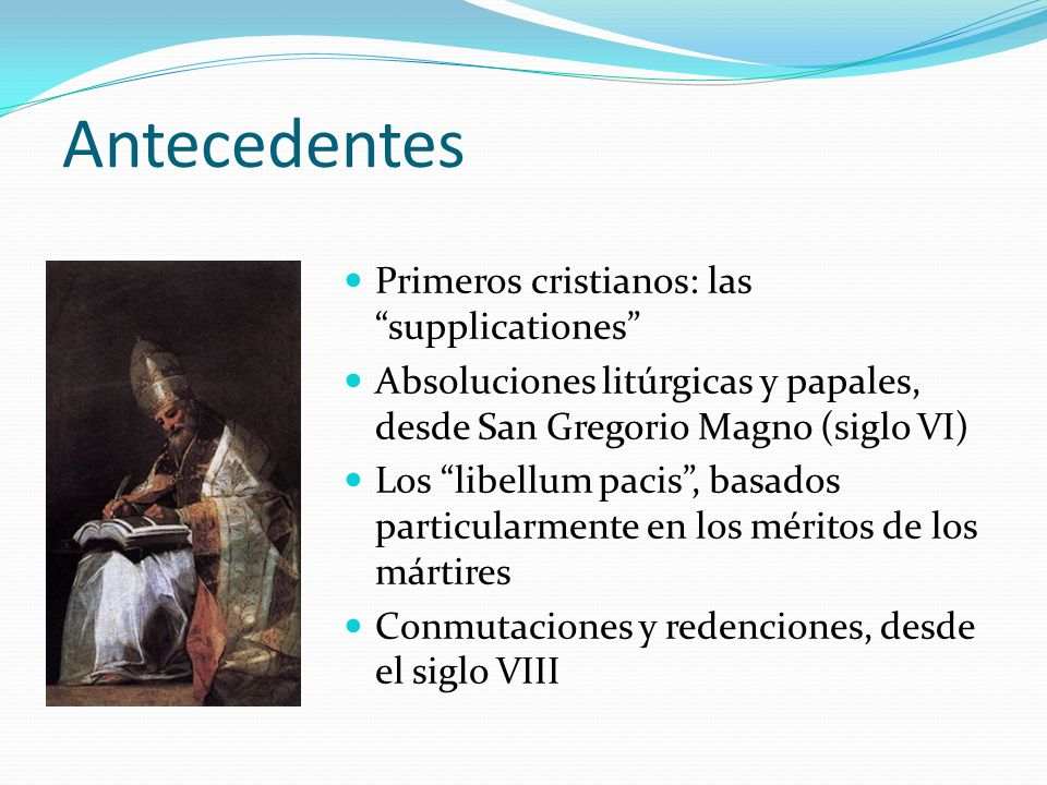 Antecedentes Primeros cristianos: las supplicationes