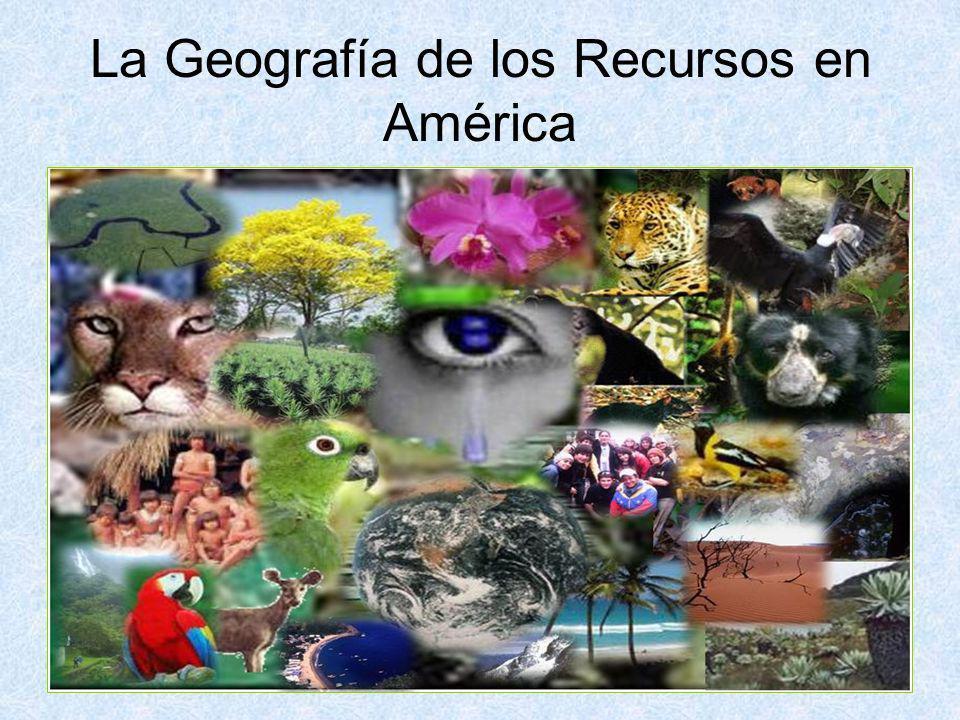 La Geografía de los Recursos en América