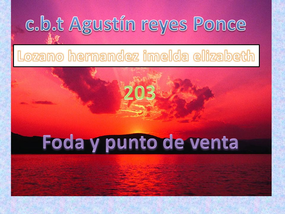 c.b.t Agustín reyes Ponce Lozano hernandez imelda elizabeth