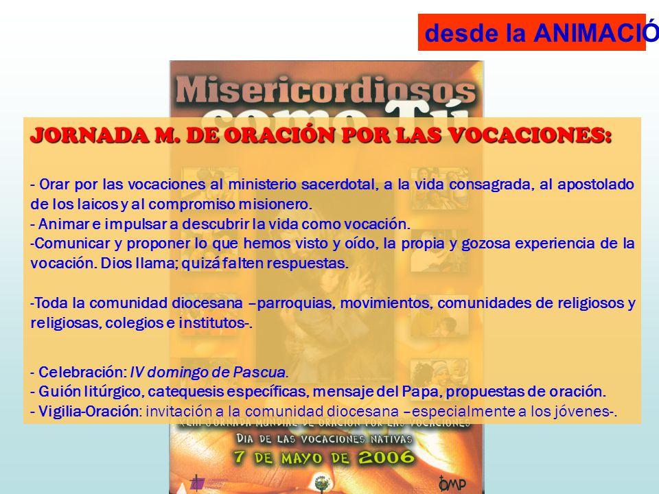 desde la ANIMACIÓN: JORNADA M. DE ORACIÓN POR LAS VOCACIONES: