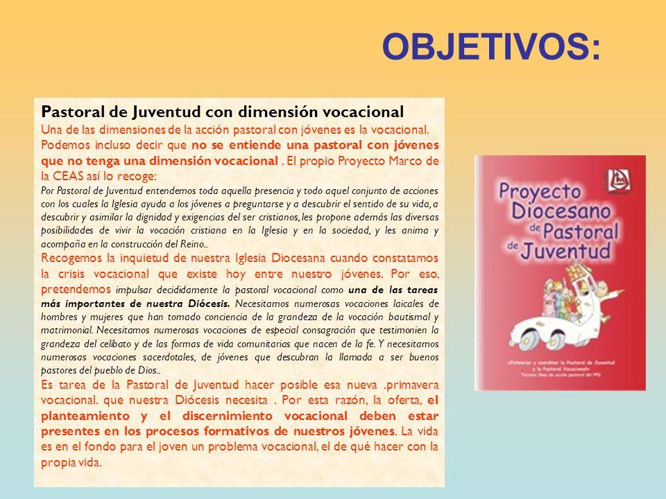 OBJETIVOS: Pastoral de Juventud con dimensión vocacional