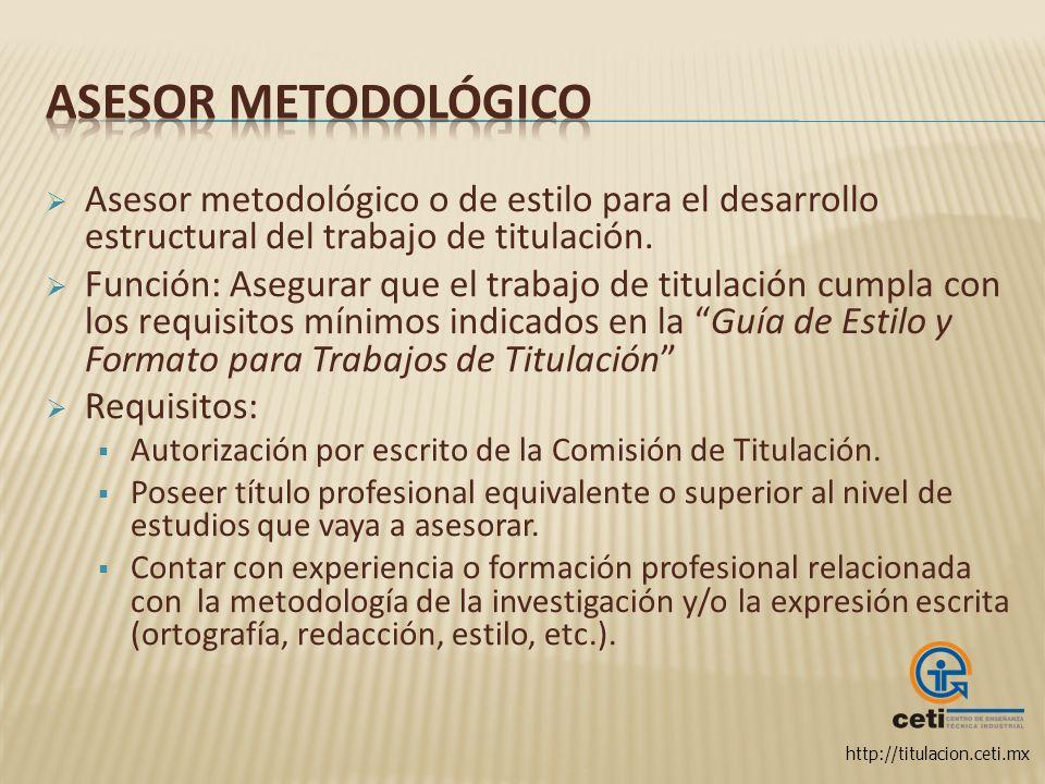 Asesor metodológico Asesor metodológico o de estilo para el desarrollo estructural del trabajo de titulación.