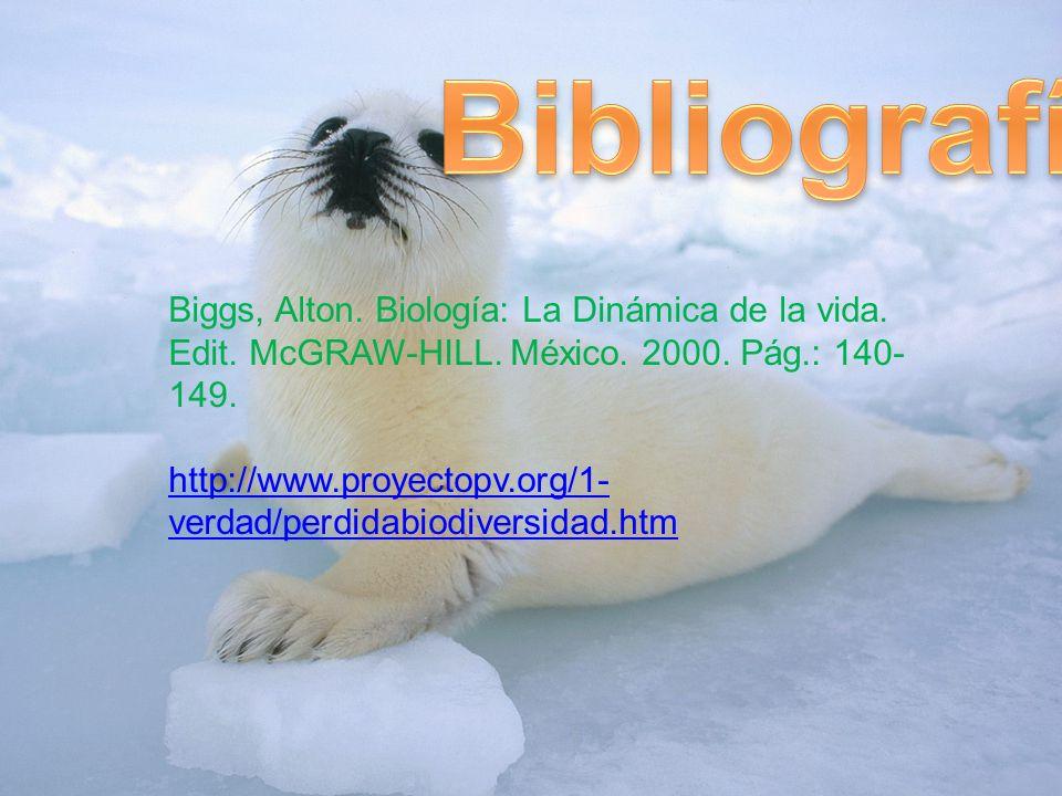 Bibliografía Biggs, Alton. Biología: La Dinámica de la vida. Edit. McGRAW-HILL. México. 2000. Pág.: 140-149.