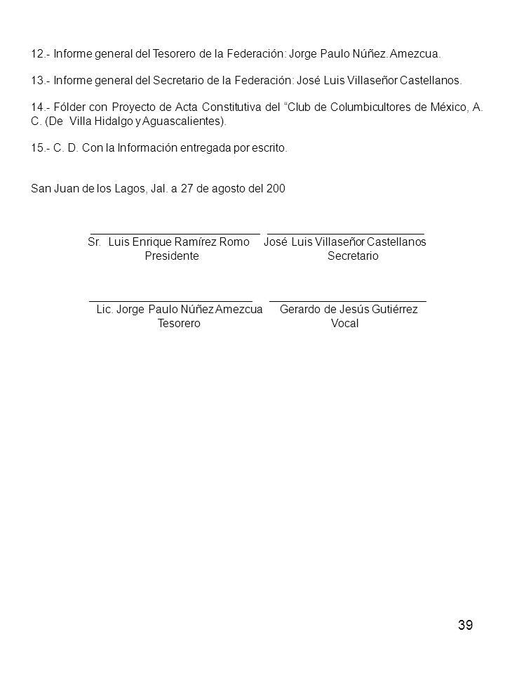15.- C. D. Con la Información entregada por escrito.