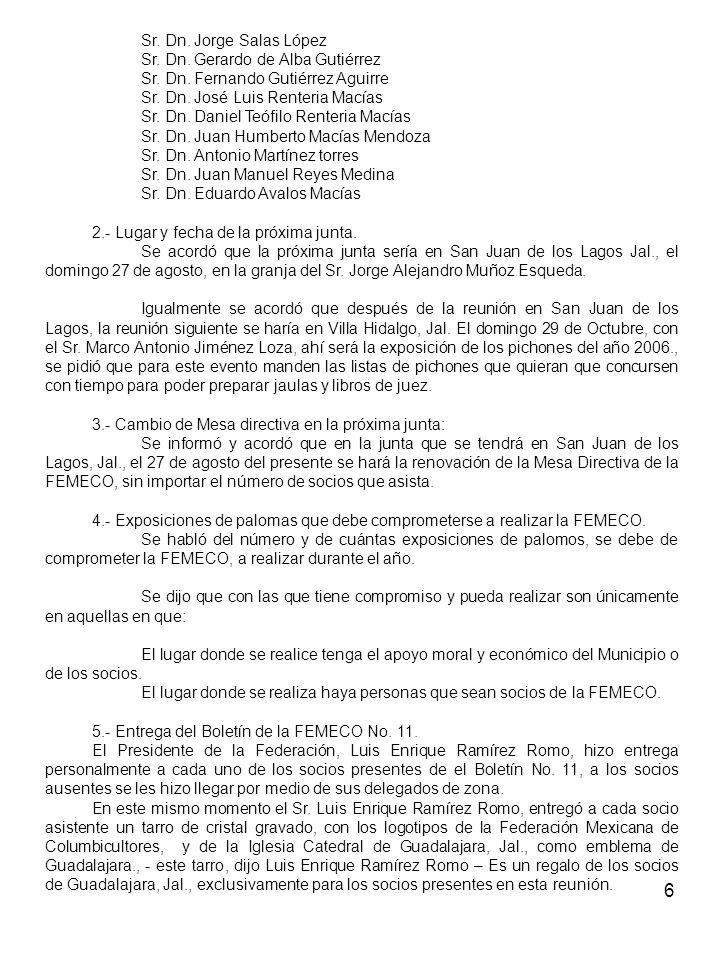 Sr. Dn. Jorge Salas López Sr. Dn. Gerardo de Alba Gutiérrez. Sr. Dn. Fernando Gutiérrez Aguirre. Sr. Dn. José Luis Renteria Macías.