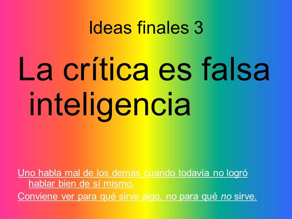 La crítica es falsa inteligencia