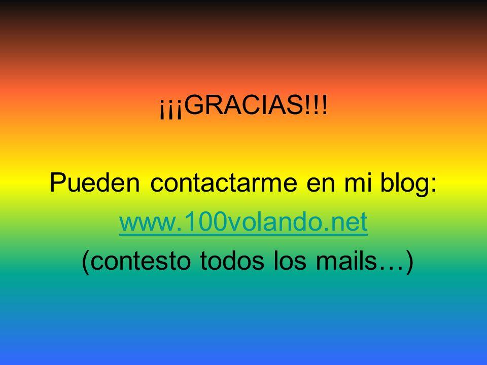 Pueden contactarme en mi blog: www.100volando.net