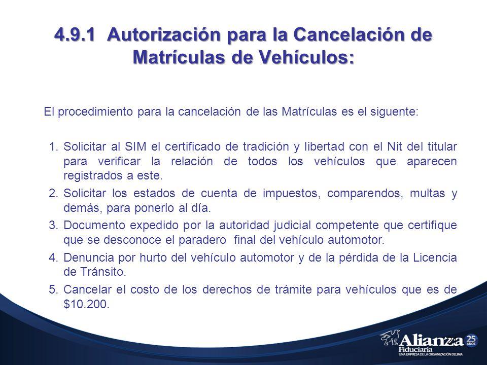 4.9.1 Autorización para la Cancelación de Matrículas de Vehículos: