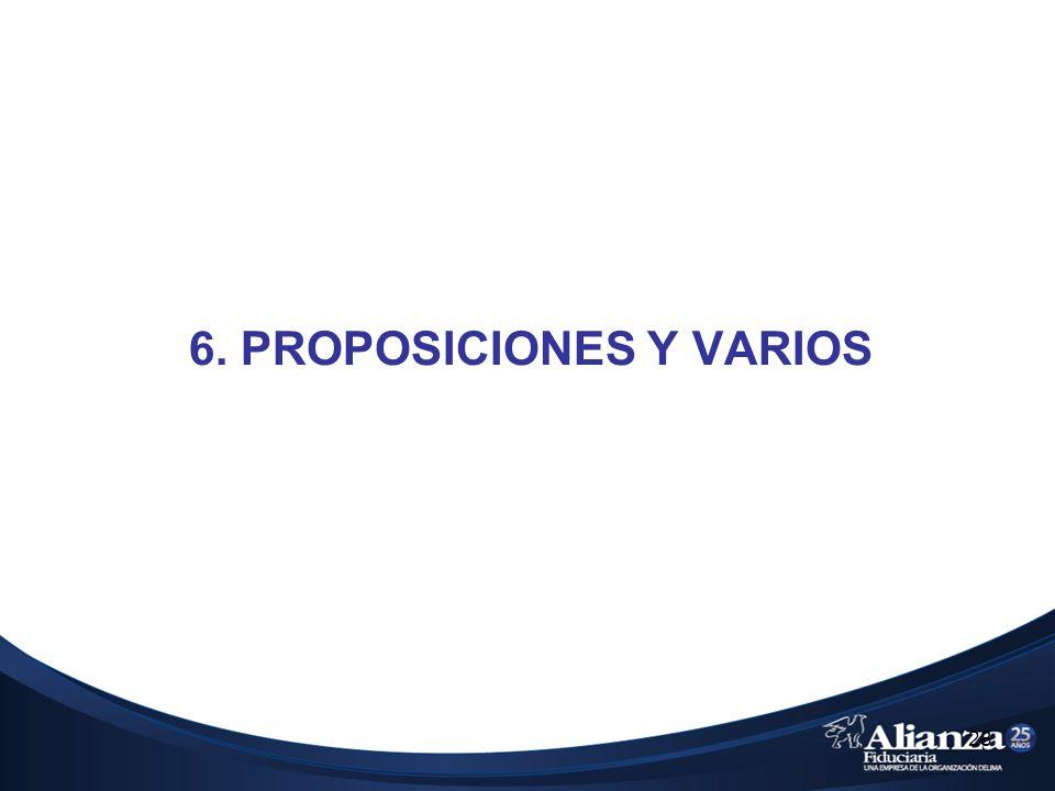6. PROPOSICIONES Y VARIOS