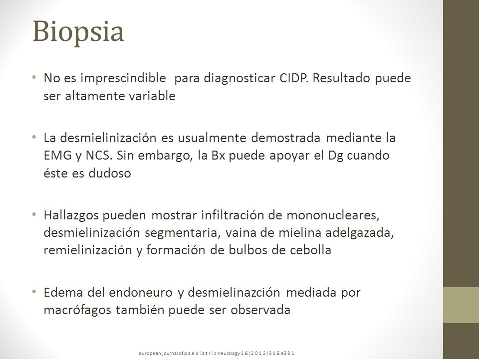 Biopsia No es imprescindible para diagnosticar CIDP. Resultado puede ser altamente variable.
