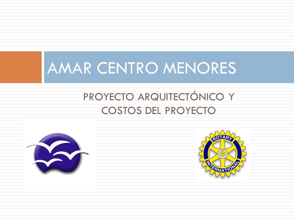 PROYECTO ARQUITECTÓNICO Y COSTOS DEL PROYECTO