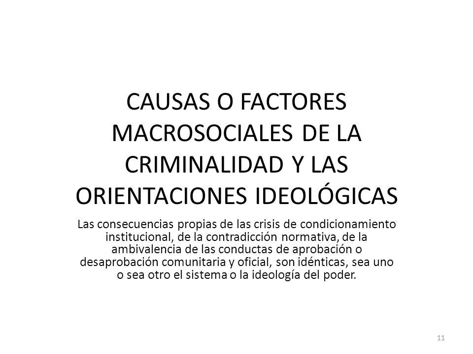 CAUSAS O FACTORES MACROSOCIALES DE LA CRIMINALIDAD Y LAS ORIENTACIONES IDEOLÓGICAS