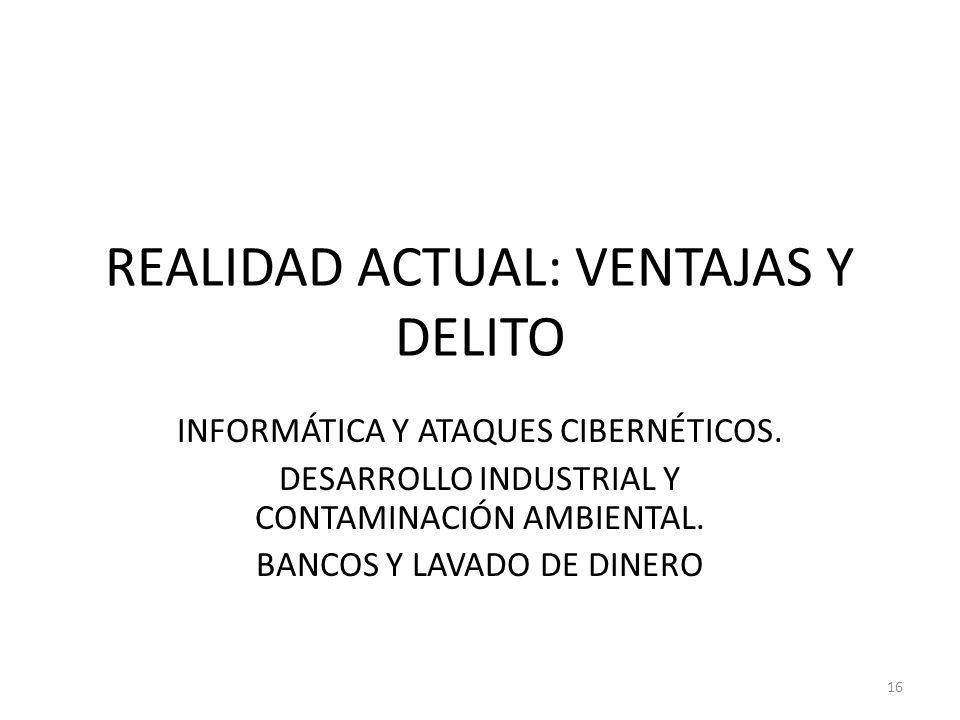 REALIDAD ACTUAL: VENTAJAS Y DELITO