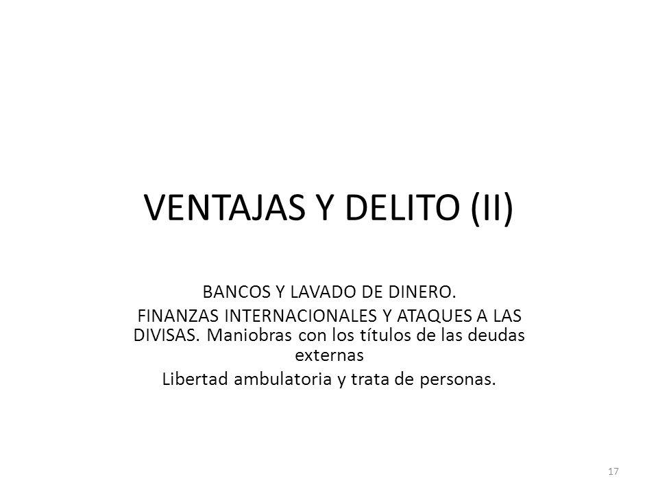 VENTAJAS Y DELITO (II) BANCOS Y LAVADO DE DINERO.