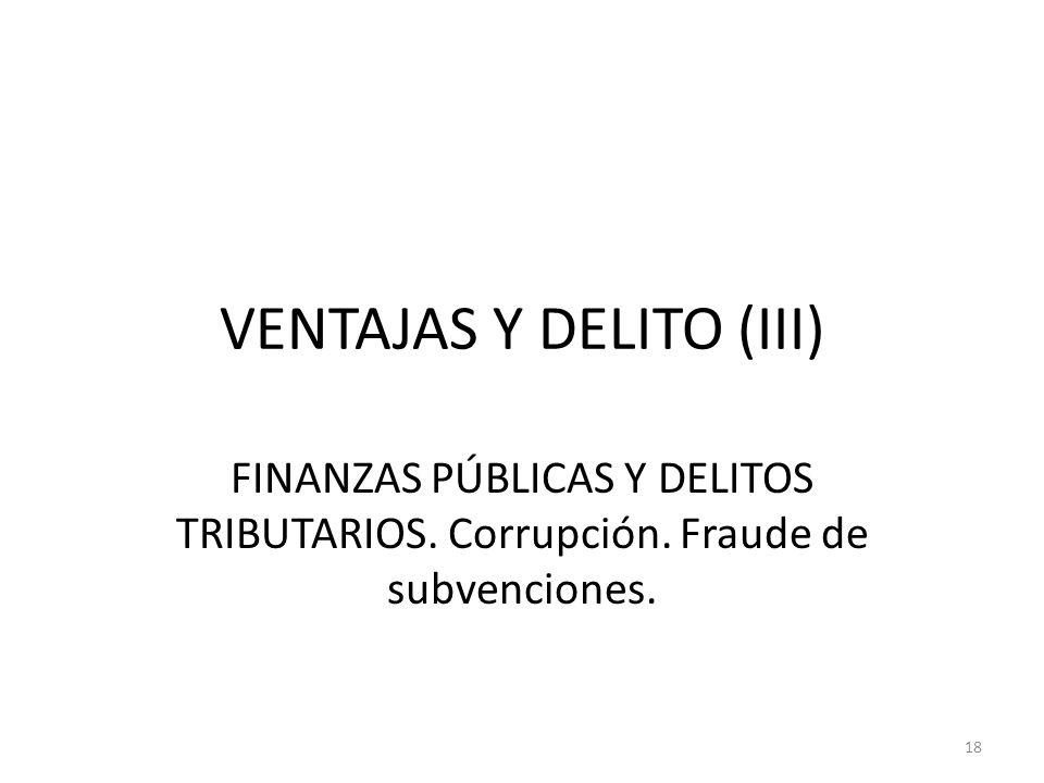 VENTAJAS Y DELITO (III)