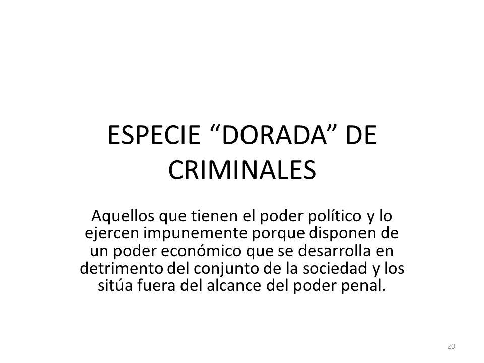 ESPECIE DORADA DE CRIMINALES