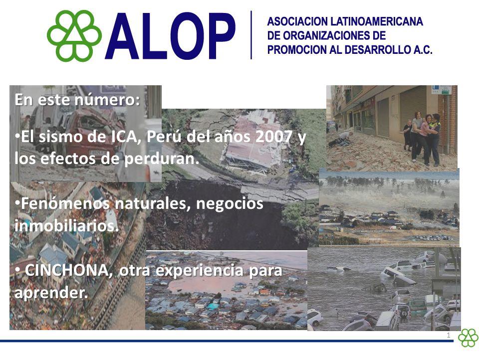 En este número: El sismo de ICA, Perú del años 2007 y los efectos de perduran. Fenómenos naturales, negocios inmobiliarios.