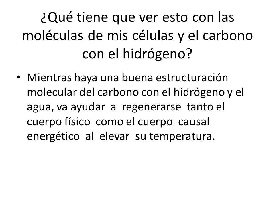 ¿Qué tiene que ver esto con las moléculas de mis células y el carbono con el hidrógeno