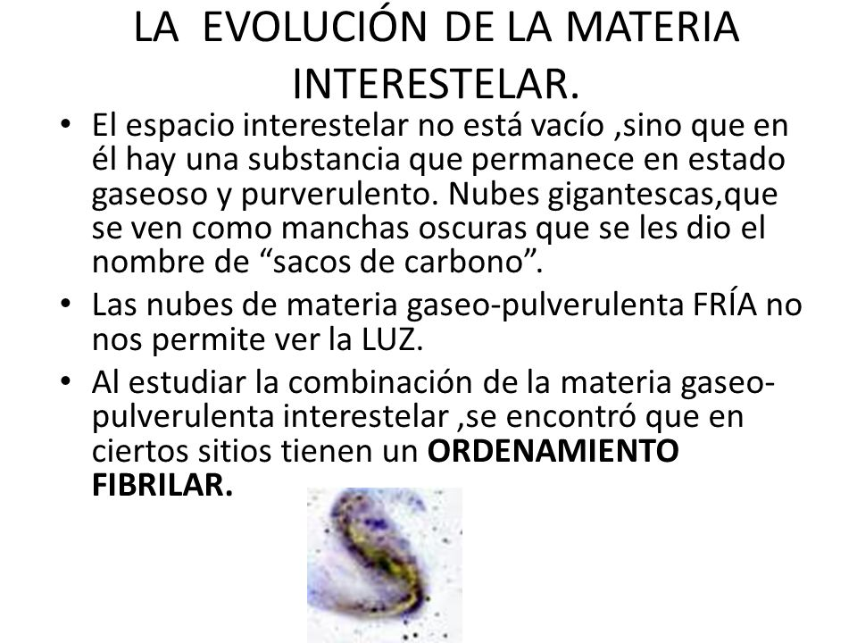 LA EVOLUCIÓN DE LA MATERIA INTERESTELAR.