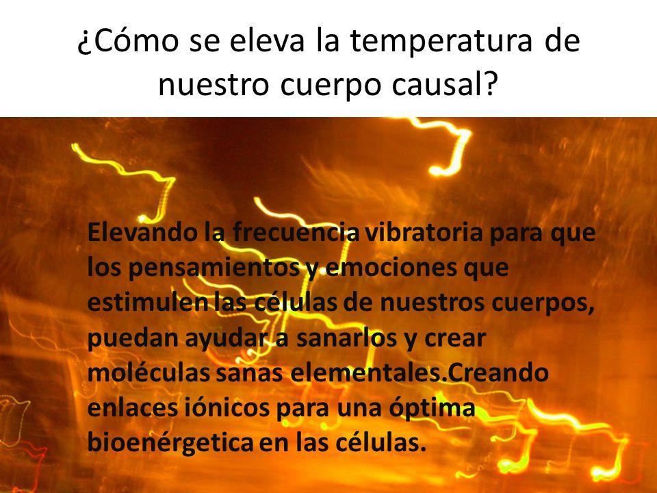 ¿Cómo se eleva la temperatura de nuestro cuerpo causal