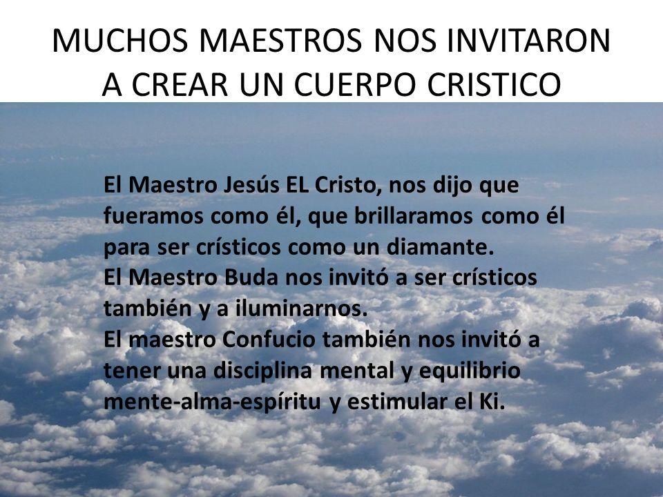 MUCHOS MAESTROS NOS INVITARON A CREAR UN CUERPO CRISTICO