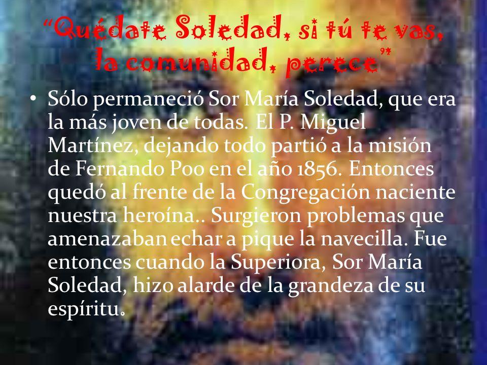 Quédate Soledad, si tú te vas, la comunidad, perece