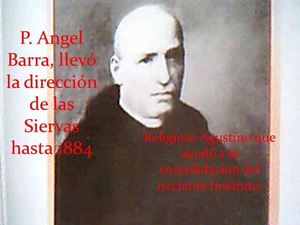 P. Angel Barra, llevó la dirección de las Siervas hasta 1884