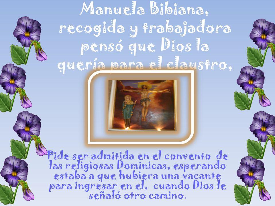 Manuela Bibiana, recogida y trabajadora pensó que Dios la quería para el claustro,