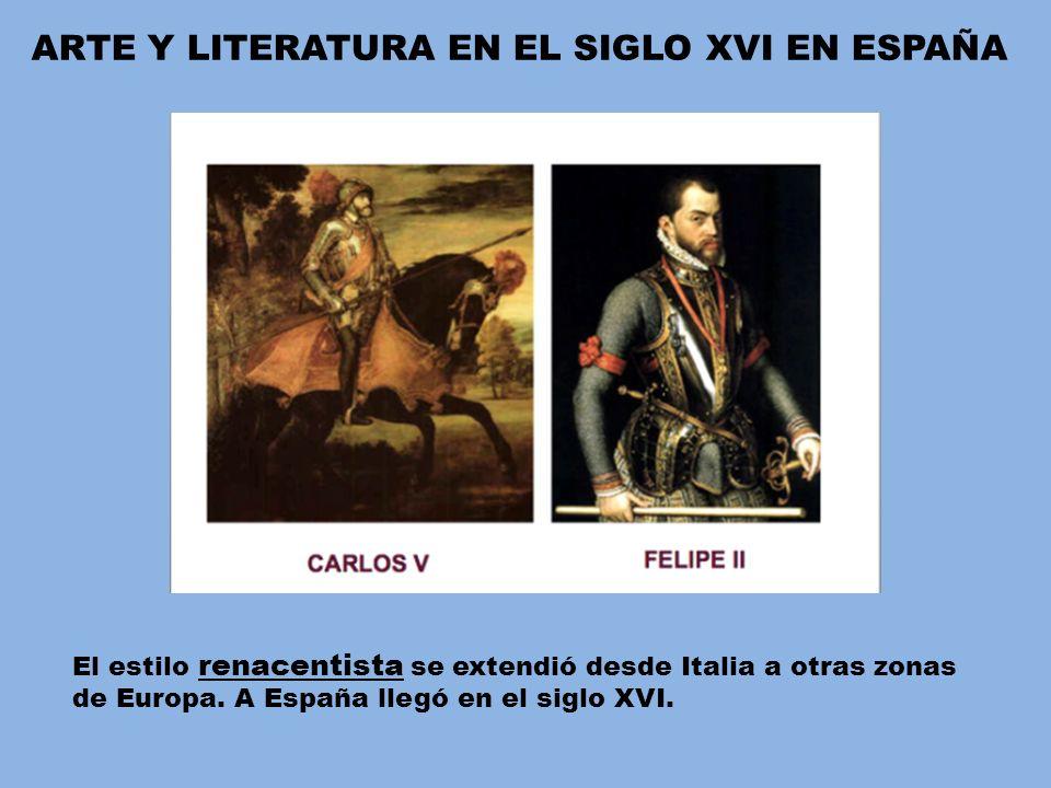 ARTE Y LITERATURA EN EL SIGLO XVI EN ESPAÑA