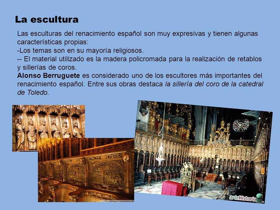La escultura Las esculturas del renacimiento español son muy expresivas y tienen algunas características propias: