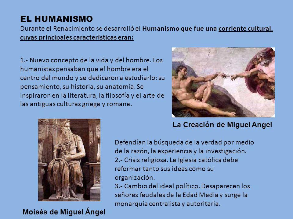 EL HUMANISMO Durante el Renacimiento se desarrolló el Humanismo que fue una corriente cultural, cuyas principales características eran: