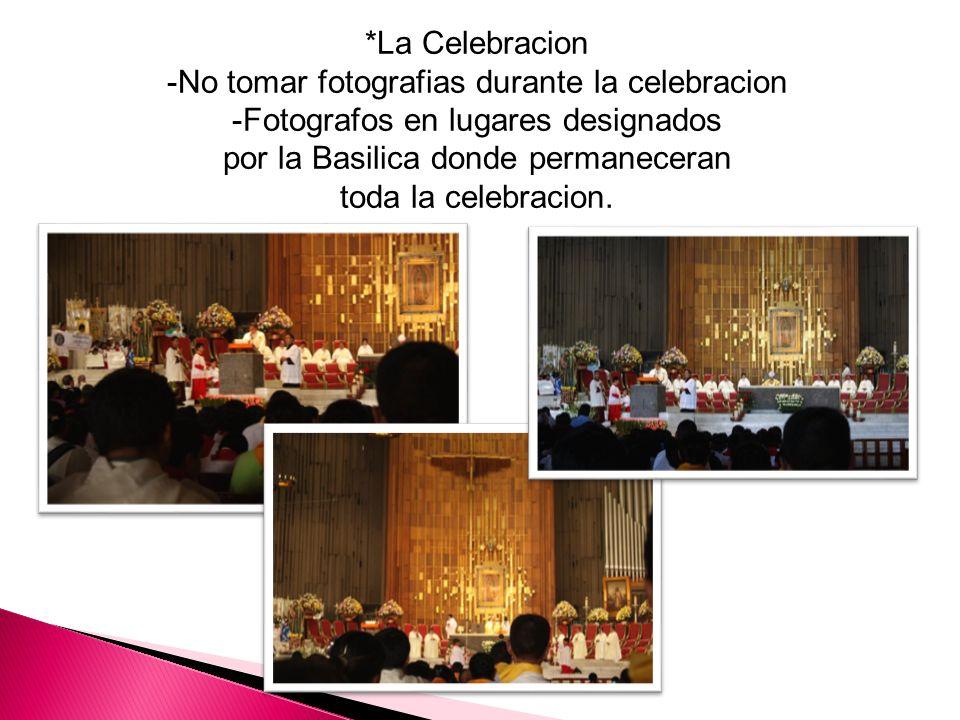 -No tomar fotografias durante la celebracion