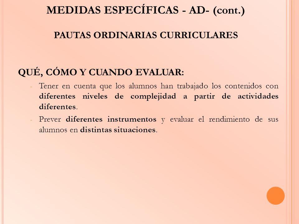 MEDIDAS ESPECÍFICAS - AD- (cont.) PAUTAS ORDINARIAS CURRICULARES