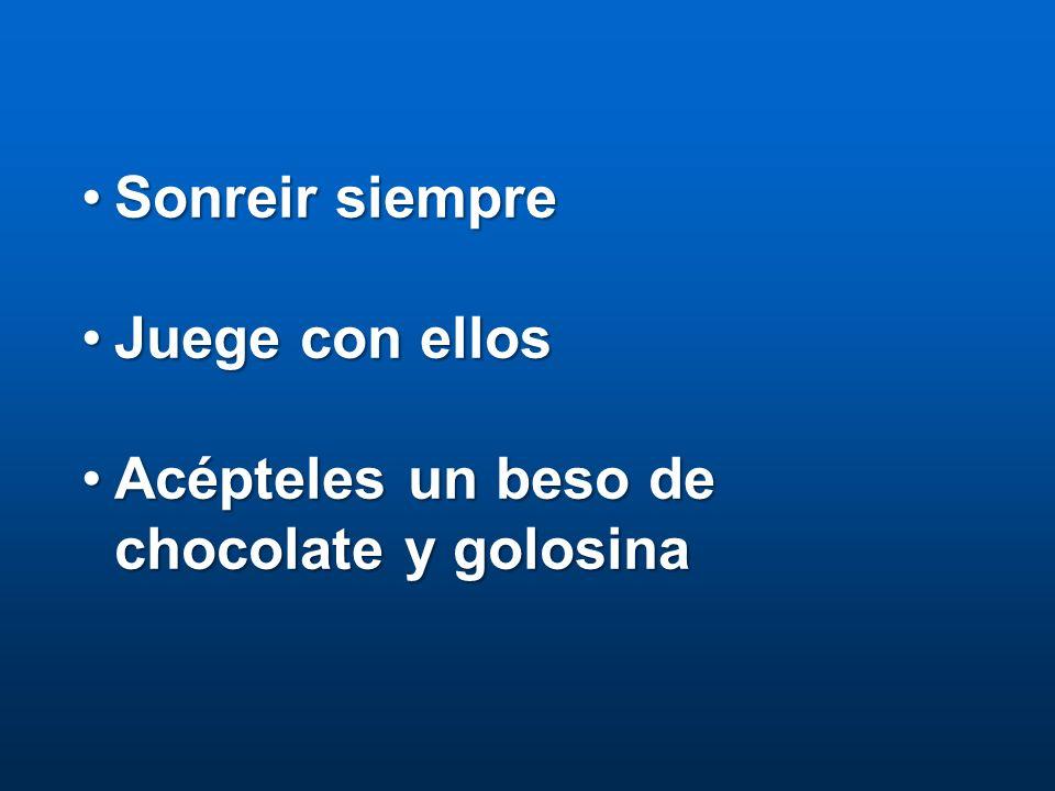 Sonreir siempre Juege con ellos Acépteles un beso de chocolate y golosina