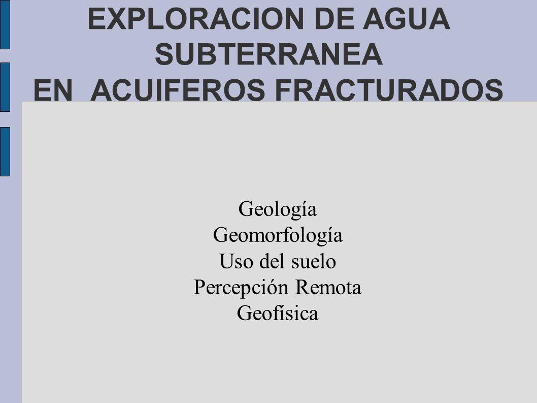 EXPLORACION DE AGUA SUBTERRANEA EN ACUIFEROS FRACTURADOS