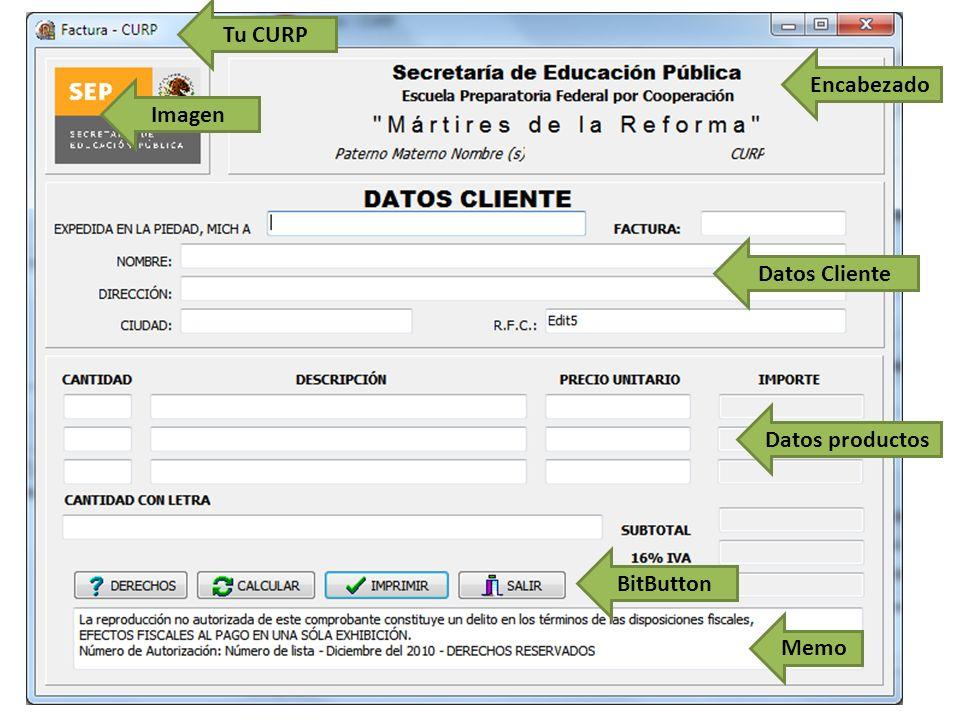 Tu CURP Encabezado Imagen Datos Cliente Datos productos BitButton Memo