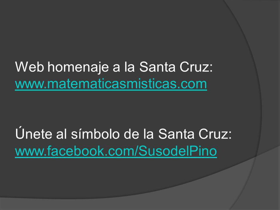 Web homenaje a la Santa Cruz: www.matematicasmisticas.com